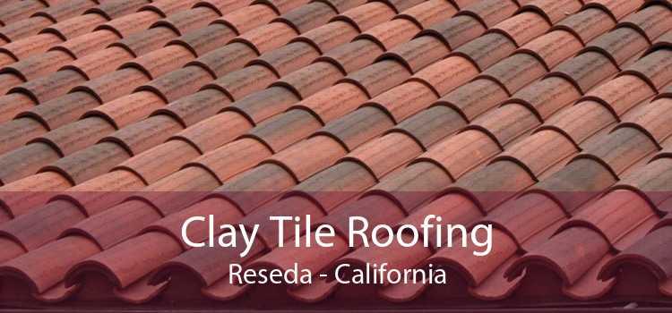 Clay Tile Roofing Reseda - California