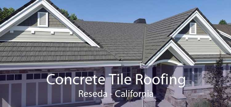 Concrete Tile Roofing Reseda - California
