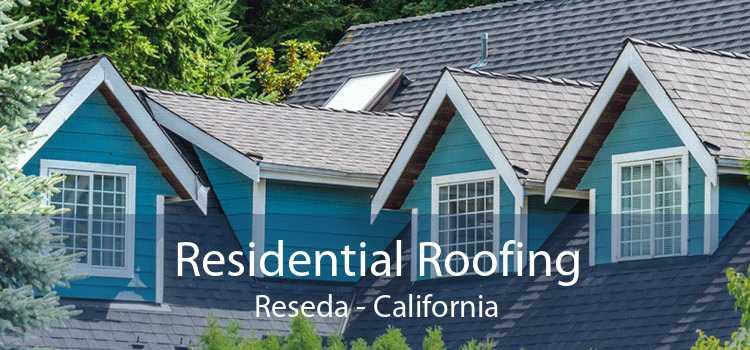 Residential Roofing Reseda - California