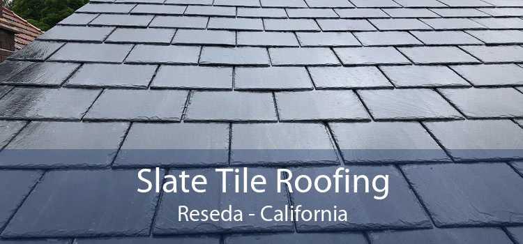Slate Tile Roofing Reseda - California
