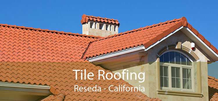 Tile Roofing Reseda - California