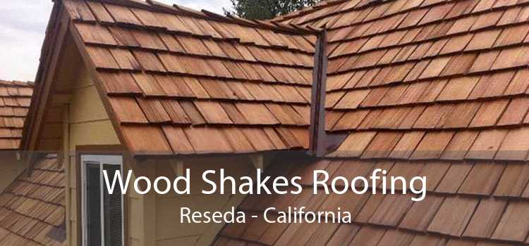 Wood Shakes Roofing Reseda - California