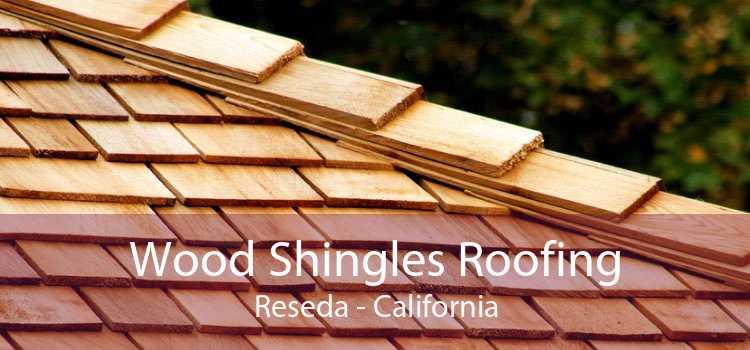 Wood Shingles Roofing Reseda - California